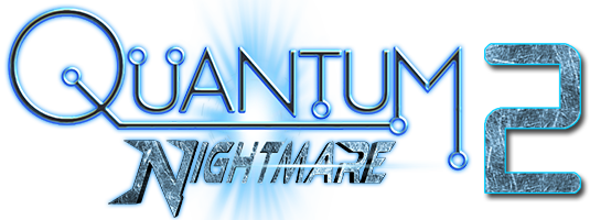 "Quantum Nightmare 2    ""COMING SOON"""